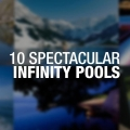 Die 10 spektakulärsten Infinity Pools